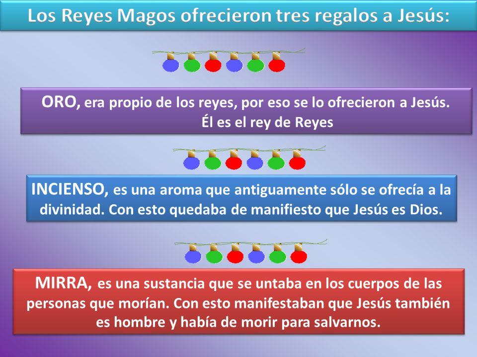 Los Reyes Magos ofrecieron tres regalos a Jesús: