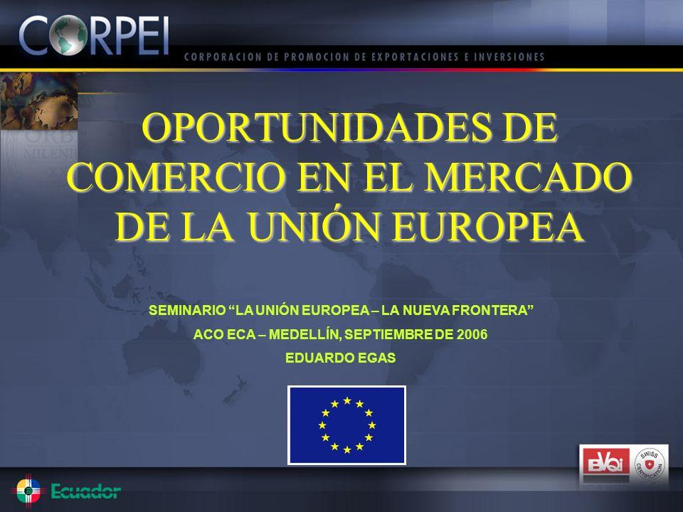 OPORTUNIDADES DE COMERCIO EN EL MERCADO DE LA UNIÓN EUROPEA