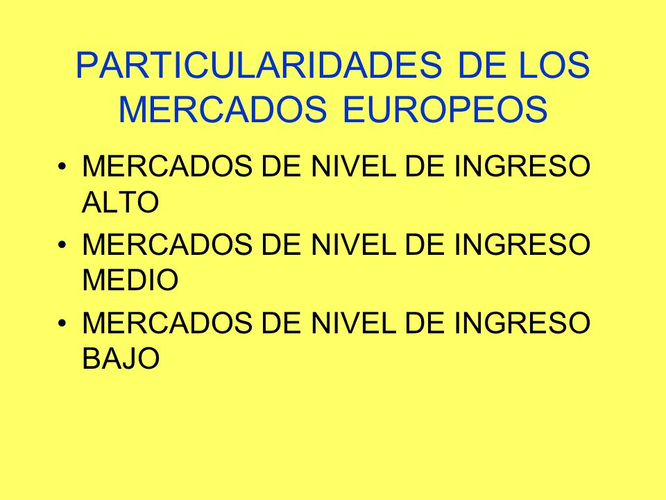 PARTICULARIDADES DE LOS MERCADOS EUROPEOS