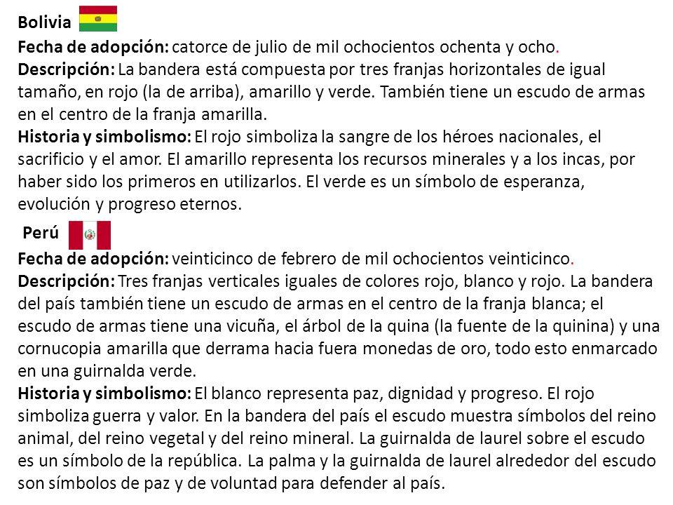 Bolivia Fecha de adopción: catorce de julio de mil ochocientos ochenta y ocho.