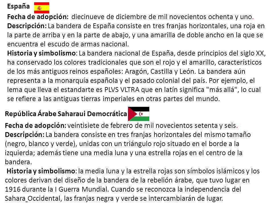 España Fecha de adopción: diecinueve de diciembre de mil novecientos ochenta y uno.