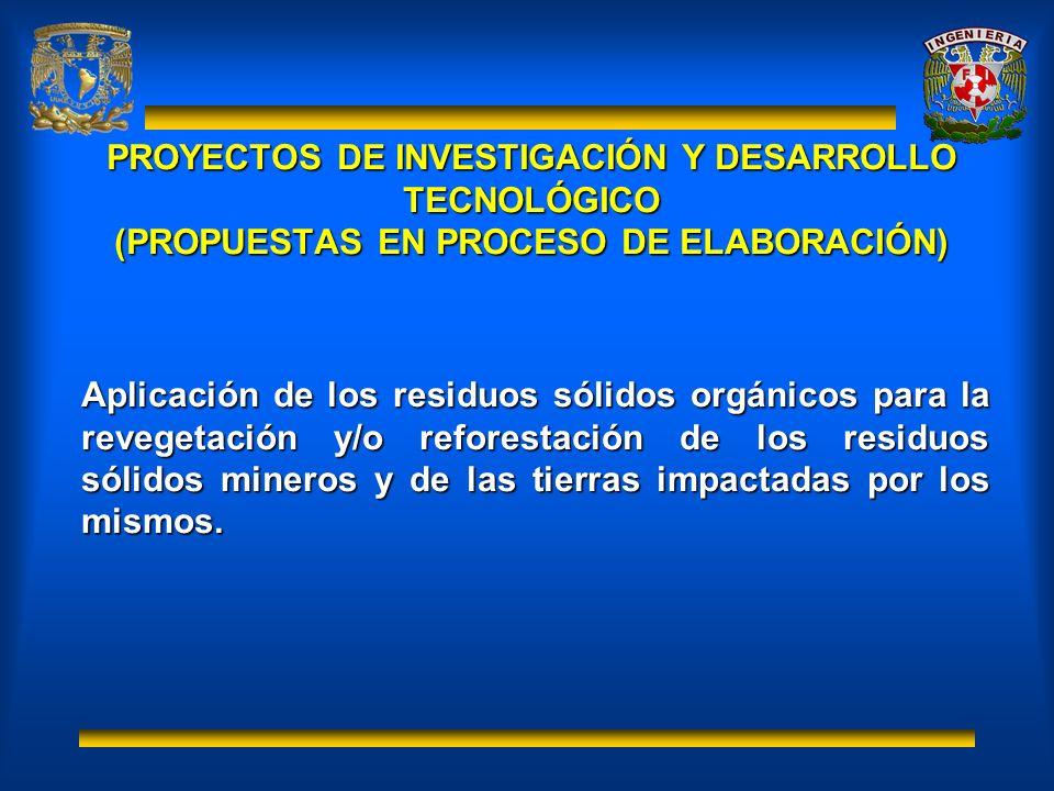 PROYECTOS DE INVESTIGACIÓN Y DESARROLLO TECNOLÓGICO (PROPUESTAS EN PROCESO DE ELABORACIÓN)