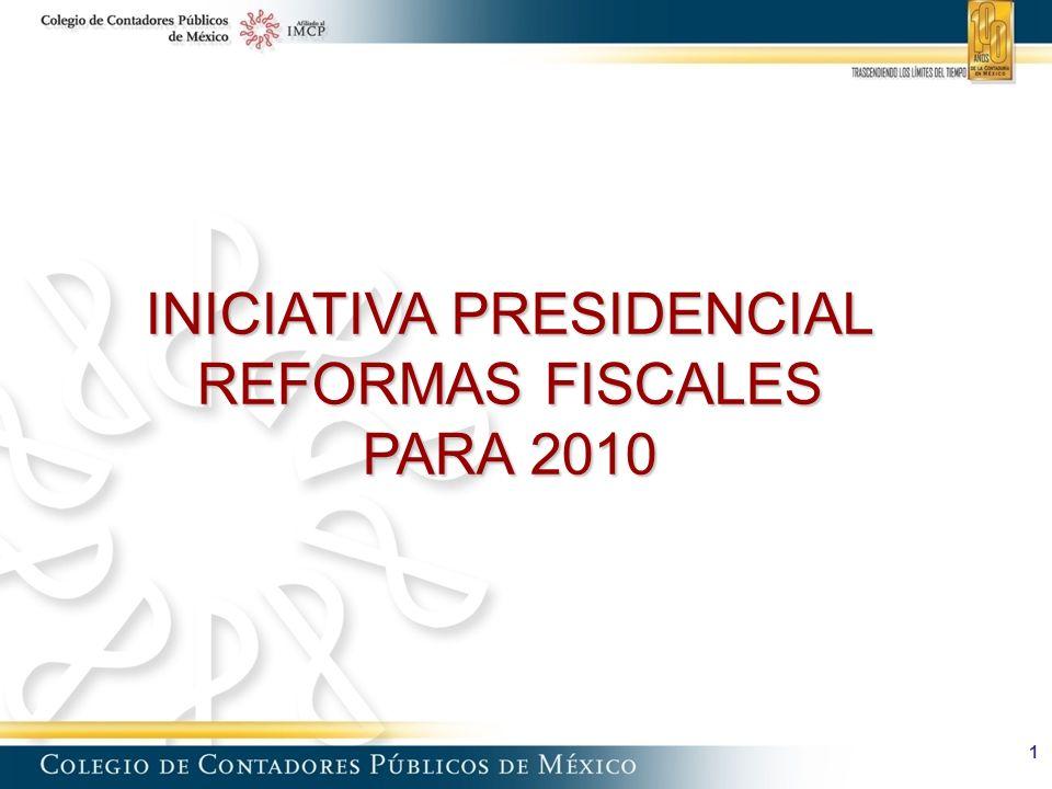 INICIATIVA PRESIDENCIAL REFORMAS FISCALES PARA 2010