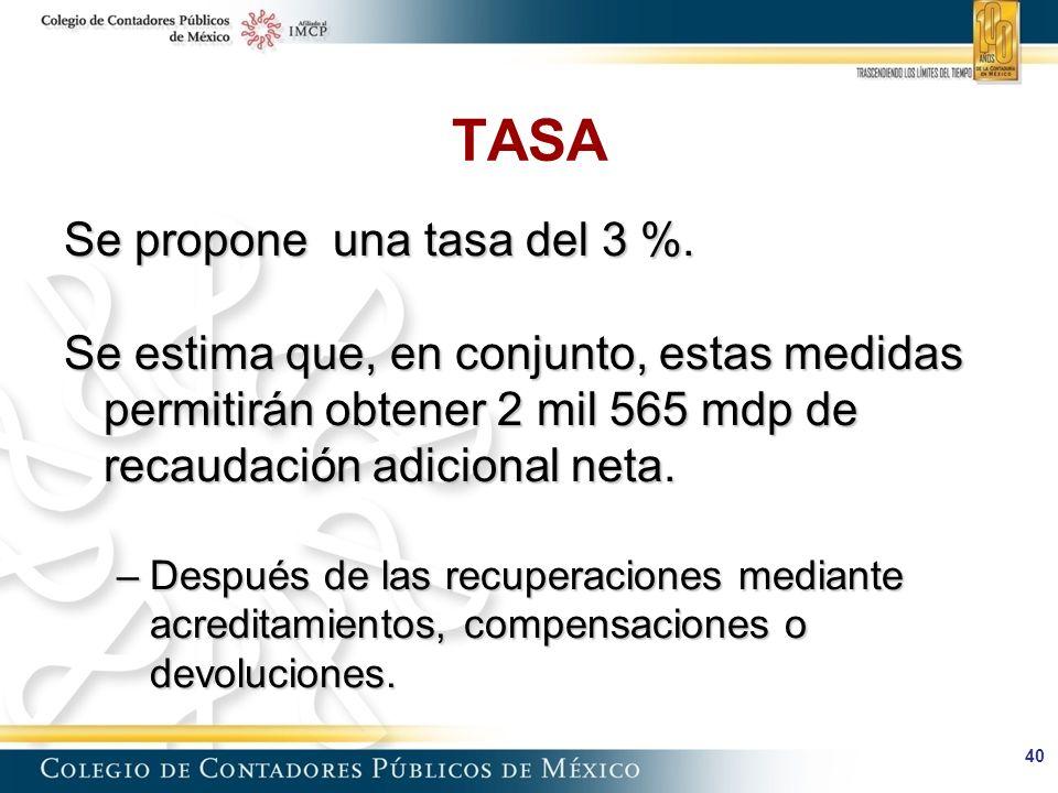 TASA Se propone una tasa del 3 %.