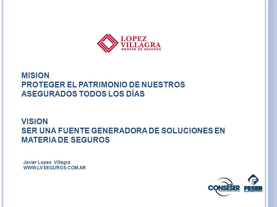 PROTEGER EL PATRIMONIO DE NUESTROS ASEGURADOS TODOS LOS DÍAS