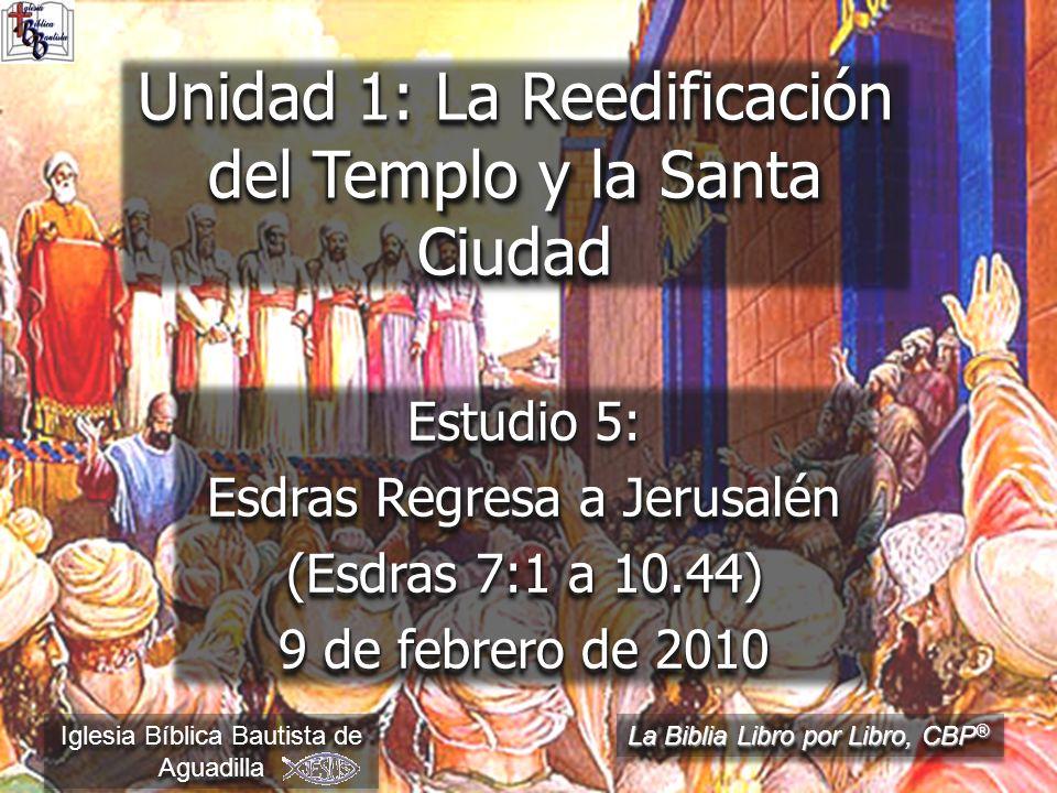 Unidad 1: La Reedificación del Templo y la Santa Ciudad