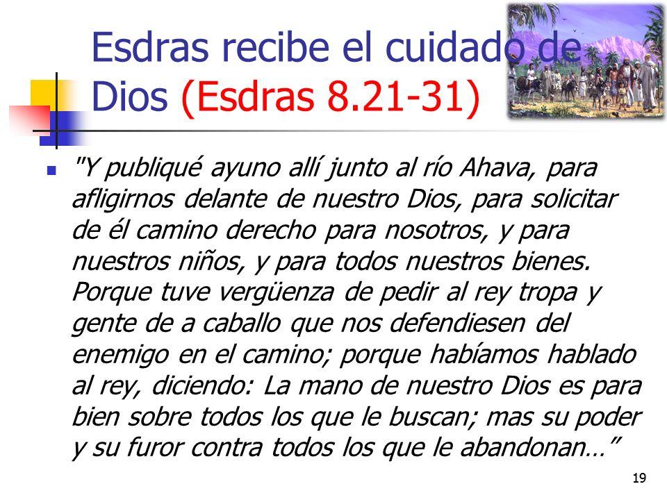 Esdras recibe el cuidado de Dios (Esdras 8.21-31)