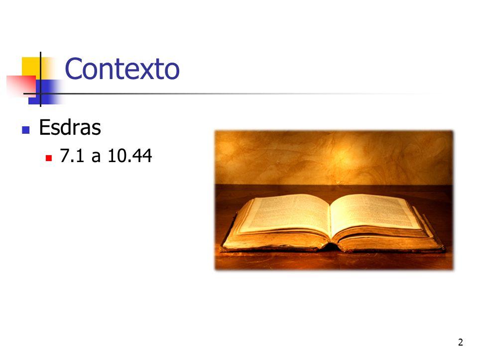 Contexto Esdras 7.1 a 10.44