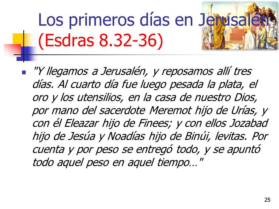 Los primeros días en Jerusalén (Esdras 8.32-36)