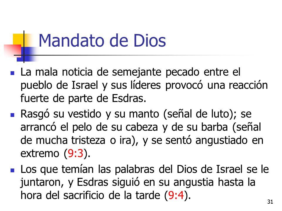 Mandato de Dios La mala noticia de semejante pecado entre el pueblo de Israel y sus líderes provocó una reacción fuerte de parte de Esdras.