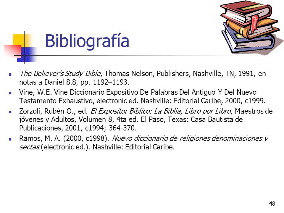 Bibliografía The Believer's Study Bible, Thomas Nelson, Publishers, Nashville, TN, 1991, en notas a Daniel 8.8, pp. 1192–1193.