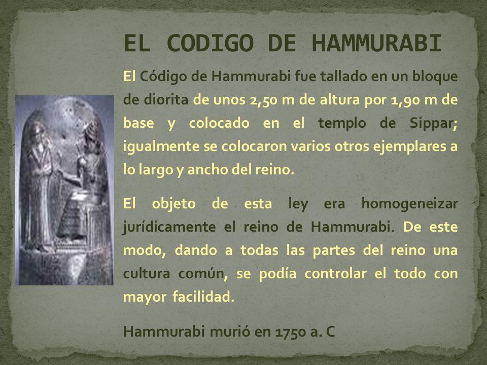 EL CODIGO DE HAMMURABI Hammurabi murió en 1750 a. C
