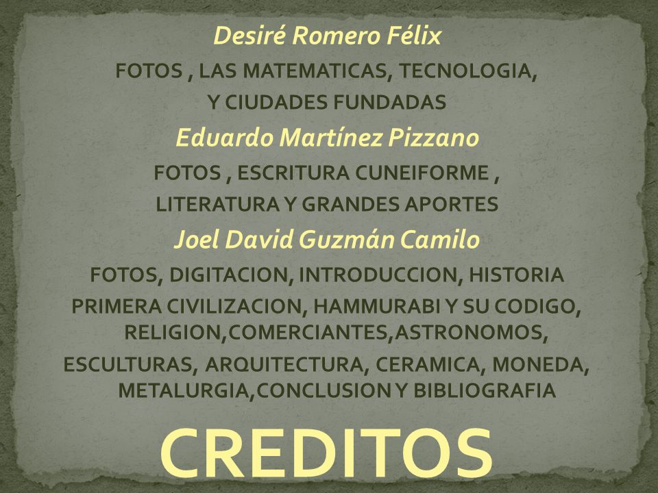 CREDITOS Desiré Romero Félix Eduardo Martínez Pizzano
