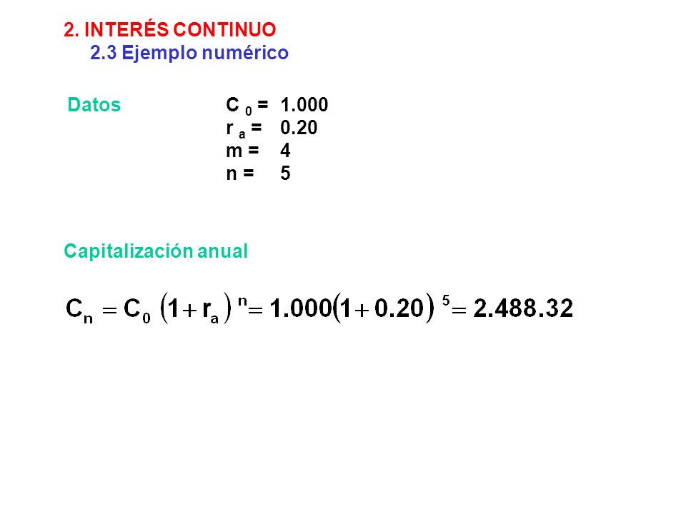 2. INTERÉS CONTINUO 2.3 Ejemplo numérico. Datos.