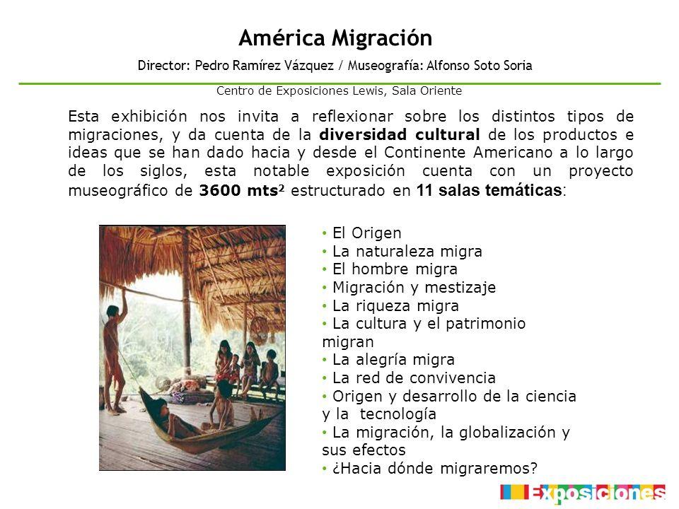 América Migración Director: Pedro Ramírez Vázquez / Museografía: Alfonso Soto Soria. Centro de Exposiciones Lewis, Sala Oriente.