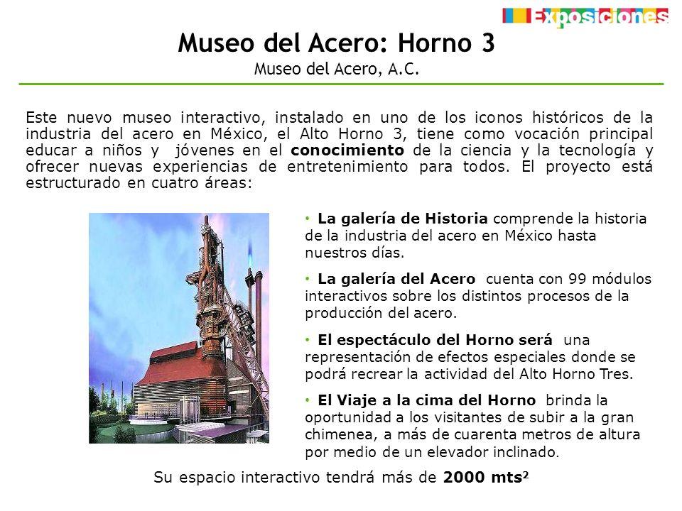 Museo del Acero: Horno 3 Museo del Acero, A.C.