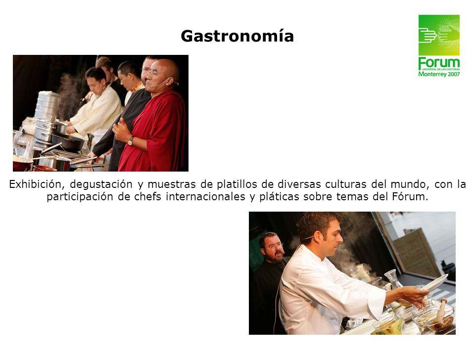 Gastronomía Exhibición, degustación y muestras de platillos de diversas culturas del mundo, con la.