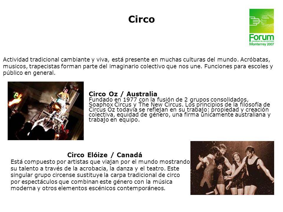 Circo Circo Oz / Australia Circo Elóize / Canadá