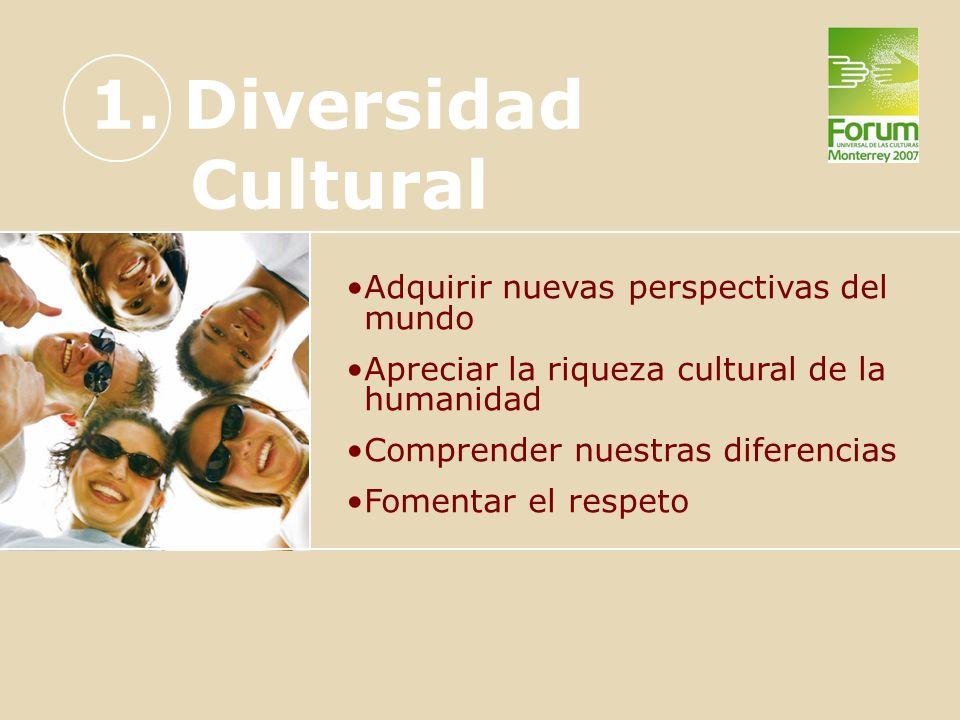 1. Diversidad Cultural Adquirir nuevas perspectivas del mundo