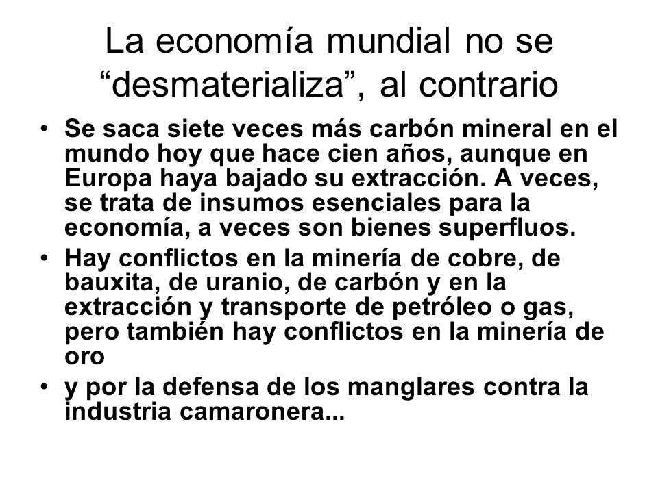 La economía mundial no se desmaterializa , al contrario