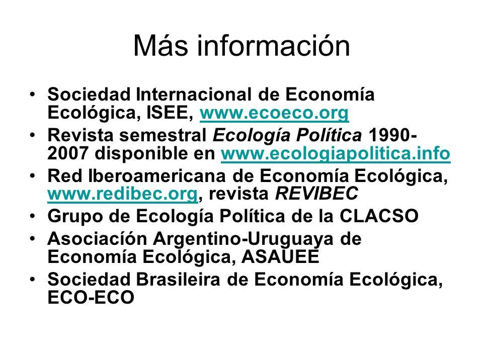 Más información Sociedad Internacional de Economía Ecológica, ISEE, www.ecoeco.org.