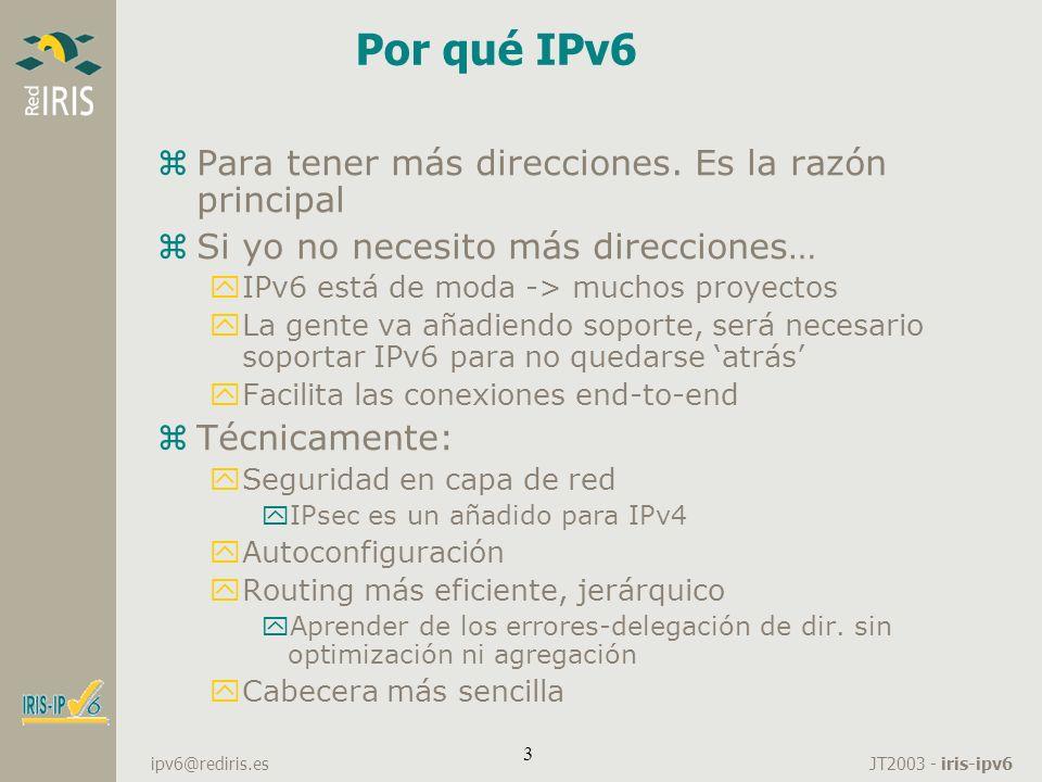 Por qué IPv6 Para tener más direcciones. Es la razón principal