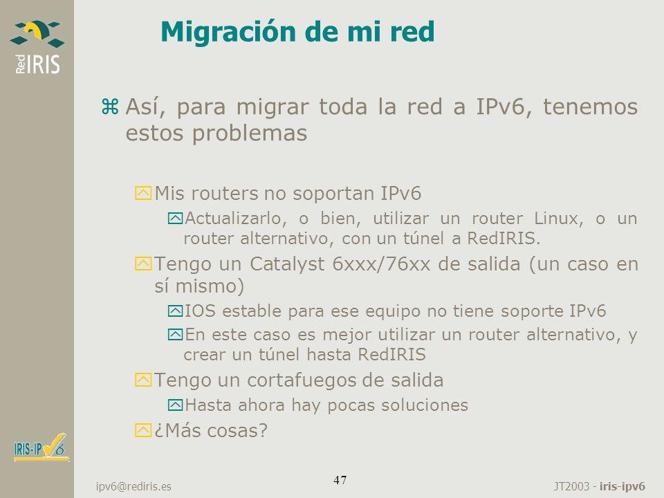 Migración de mi red Así, para migrar toda la red a IPv6, tenemos estos problemas. Mis routers no soportan IPv6.