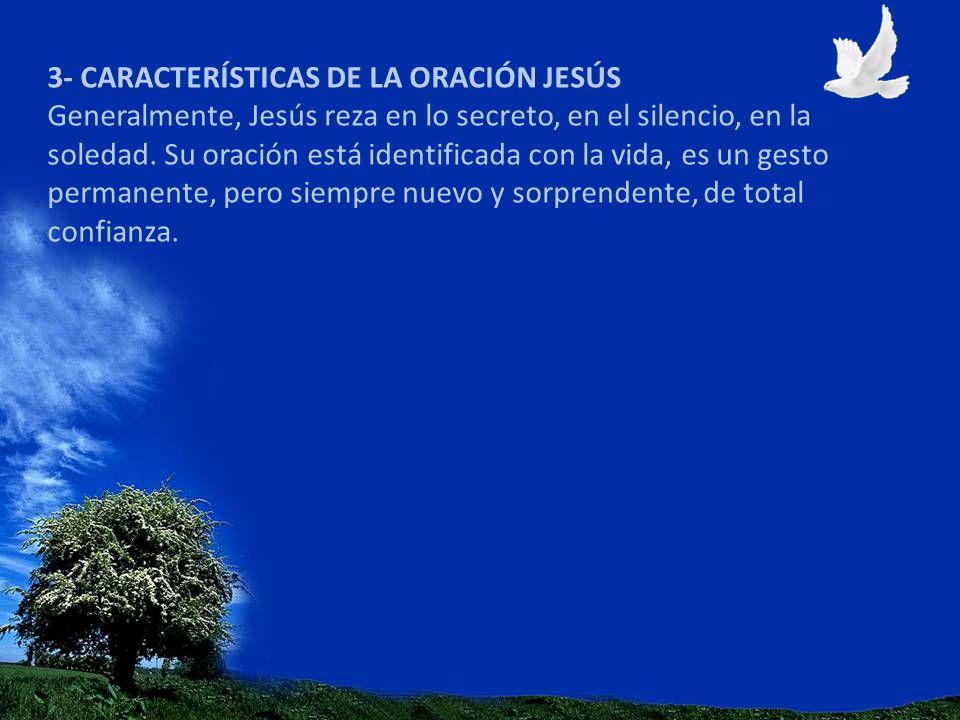 3- CARACTERÍSTICAS DE LA ORACIÓN JESÚS