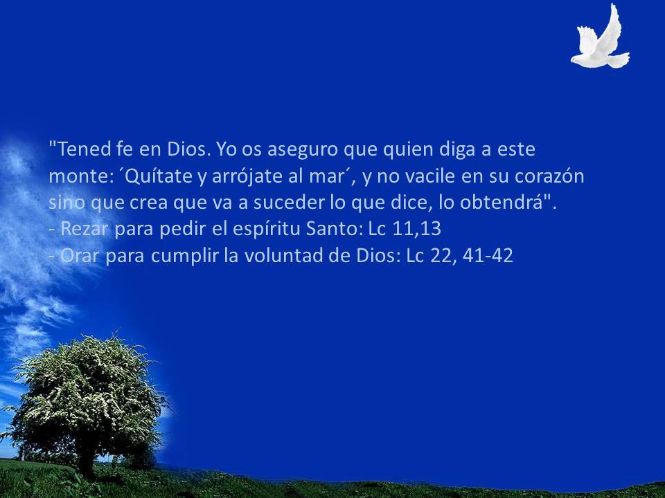 Tened fe en Dios.