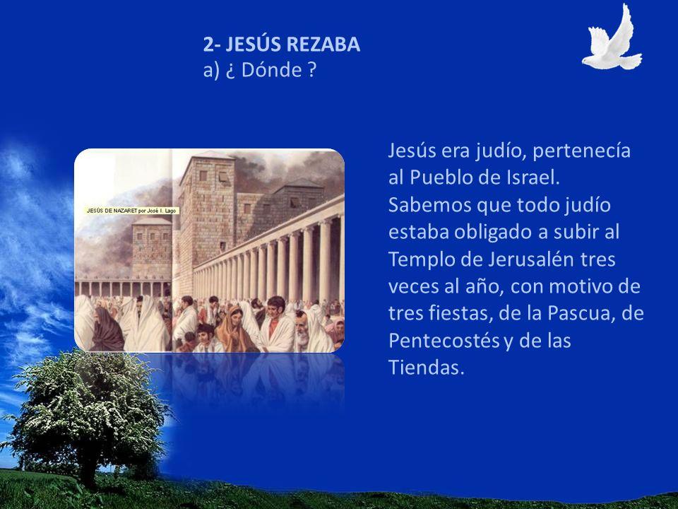 2- JESÚS REZABA a) ¿ Dónde
