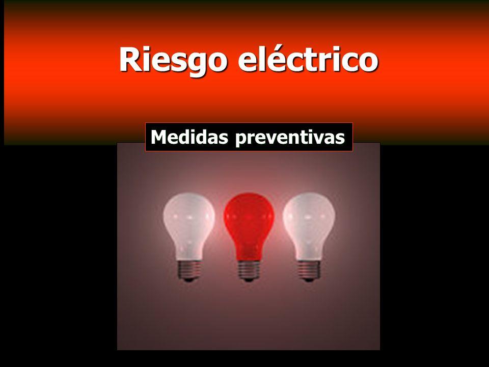 Riesgo eléctrico Medidas preventivas