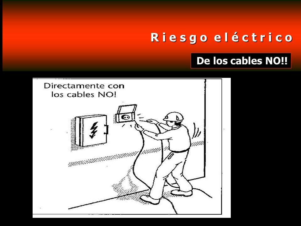 R i e s g o e l é c t r i c o De los cables NO!!