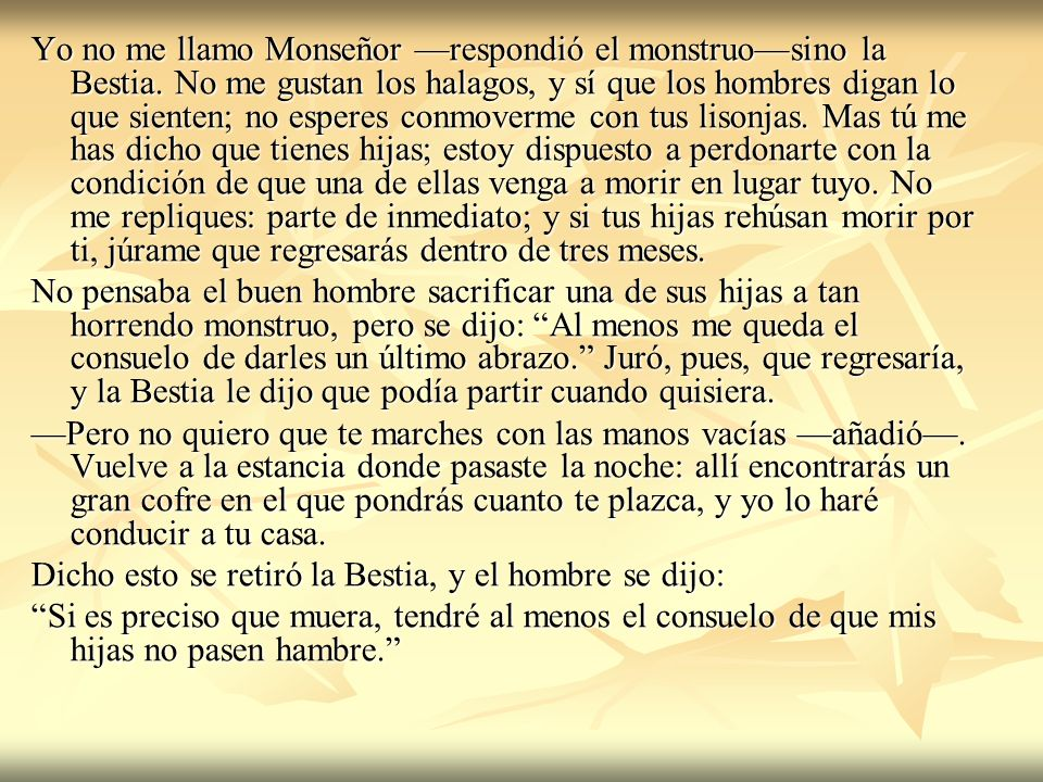 Yo no me llamo Monseñor —respondió el monstruo—sino la Bestia