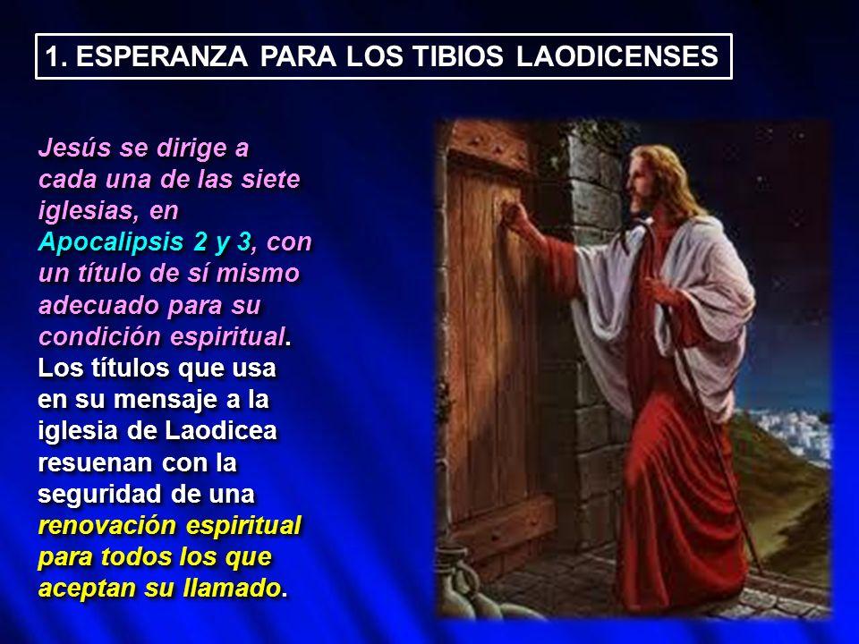 1. ESPERANZA PARA LOS TIBIOS LAODICENSES