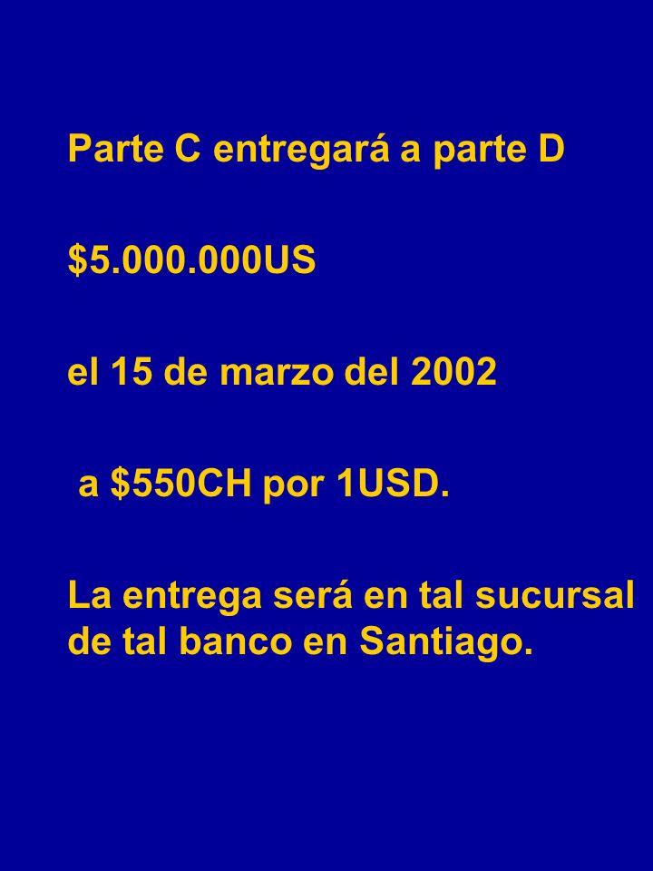 La entrega será en tal sucursal de tal banco en Santiago.