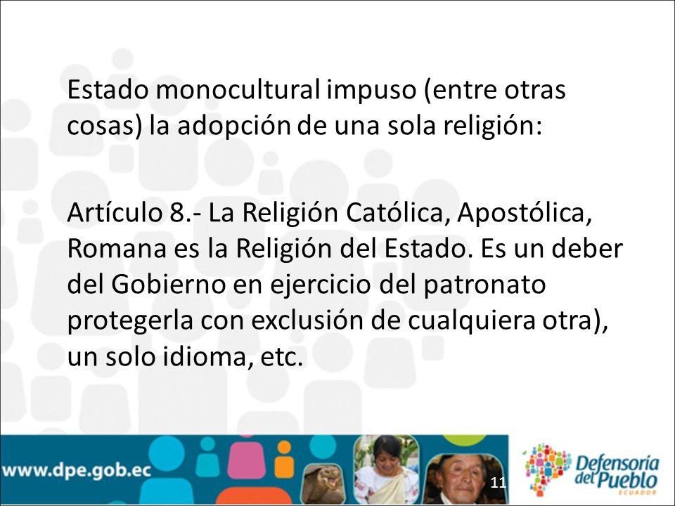 Estado monocultural impuso (entre otras cosas) la adopción de una sola religión: