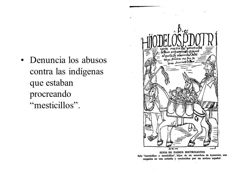 Denuncia los abusos contra las indígenas que estaban procreando mesticillos .