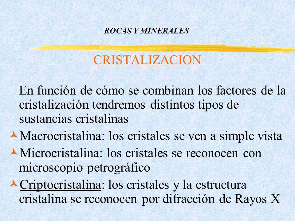 Macrocristalina: los cristales se ven a simple vista