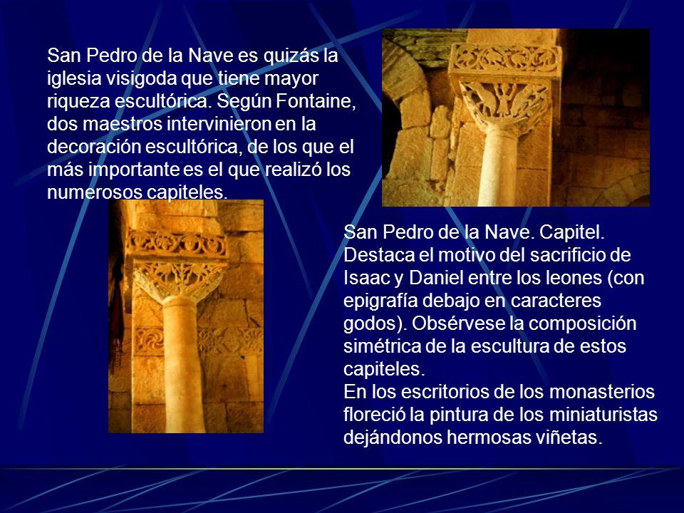 San Pedro de la Nave es quizás la iglesia visigoda que tiene mayor riqueza escultórica. Según Fontaine, dos maestros intervinieron en la decoración escultórica, de los que el más importante es el que realizó los numerosos capiteles.