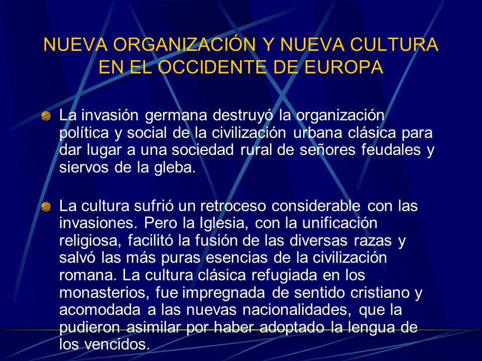 NUEVA ORGANIZACIÓN Y NUEVA CULTURA EN EL OCCIDENTE DE EUROPA
