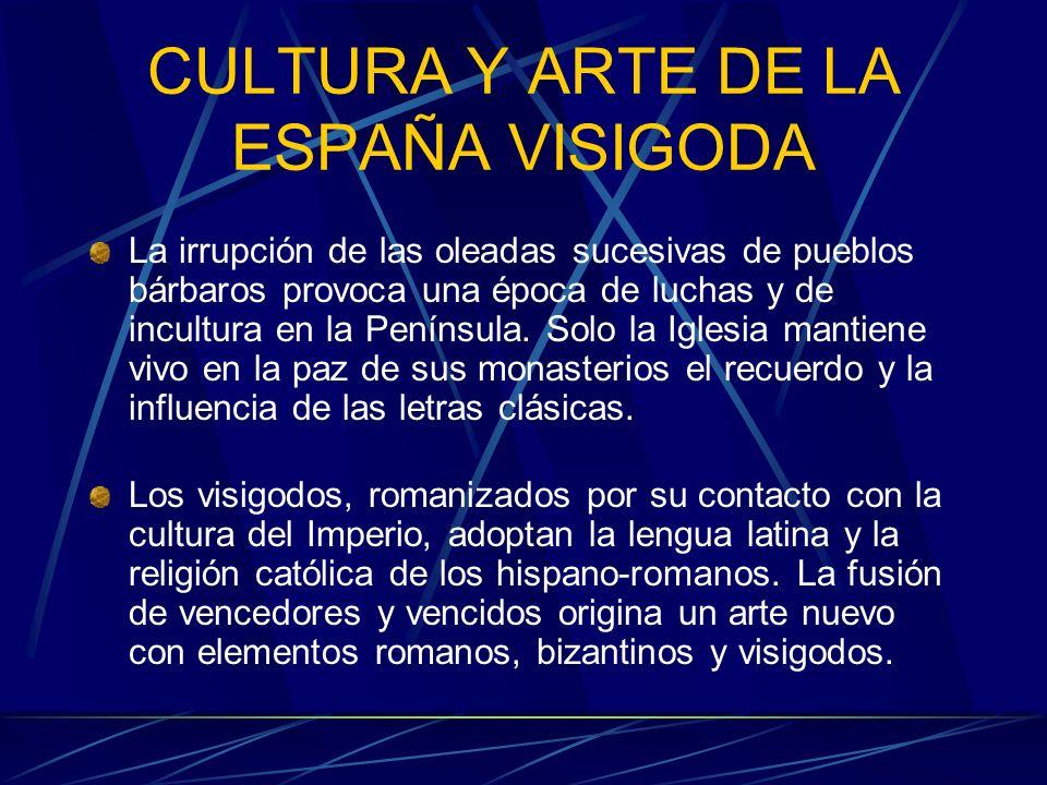 CULTURA Y ARTE DE LA ESPAÑA VISIGODA