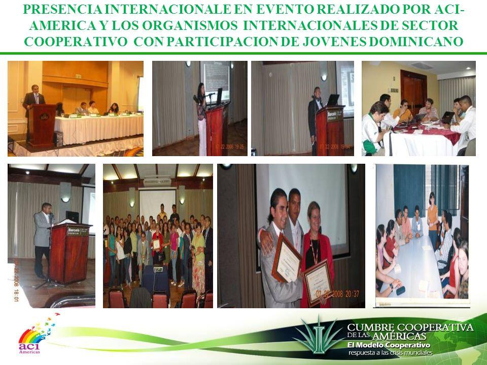 PRESENCIA INTERNACIONALE EN EVENTO REALIZADO POR ACI-AMERICA Y LOS ORGANISMOS INTERNACIONALES DE SECTOR COOPERATIVO CON PARTICIPACION DE JOVENES DOMINICANO