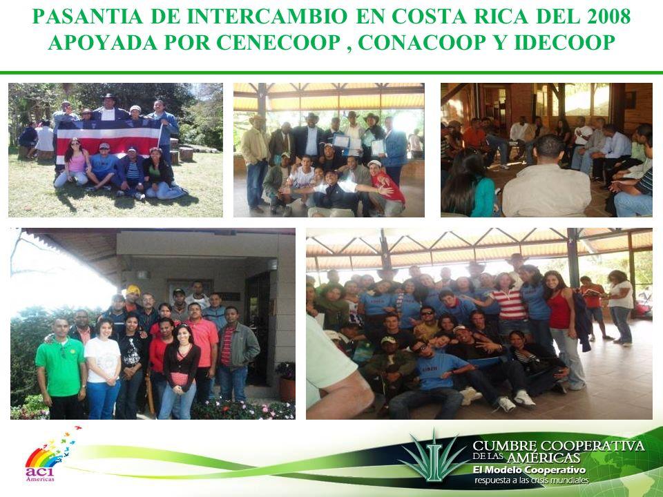 PASANTIA DE INTERCAMBIO EN COSTA RICA DEL 2008 APOYADA POR CENECOOP , CONACOOP Y IDECOOP