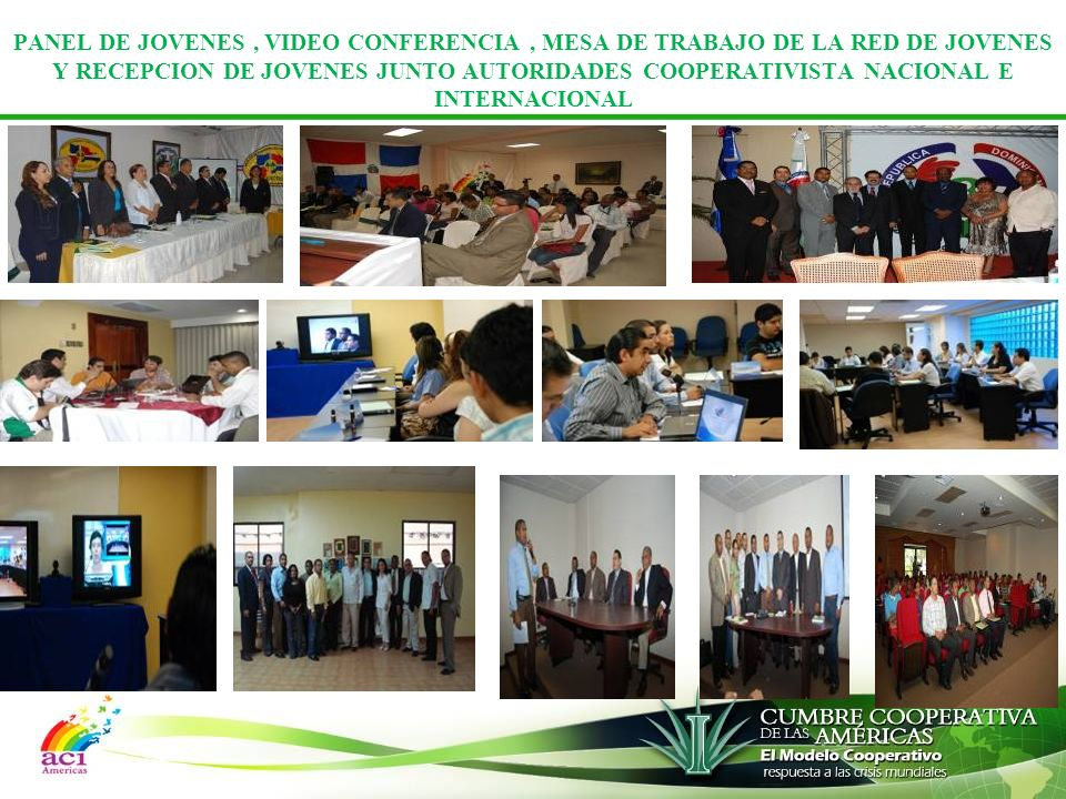 PANEL DE JOVENES , VIDEO CONFERENCIA , MESA DE TRABAJO DE LA RED DE JOVENES Y RECEPCION DE JOVENES JUNTO AUTORIDADES COOPERATIVISTA NACIONAL E INTERNACIONAL
