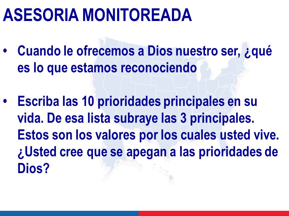 08 MEMBRESIA ASESORIA MONITOREADA. • Cuando le ofrecemos a Dios nuestro ser, ¿qué es lo que estamos reconociendo.