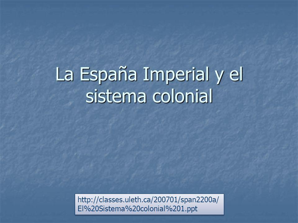 La España Imperial y el sistema colonial