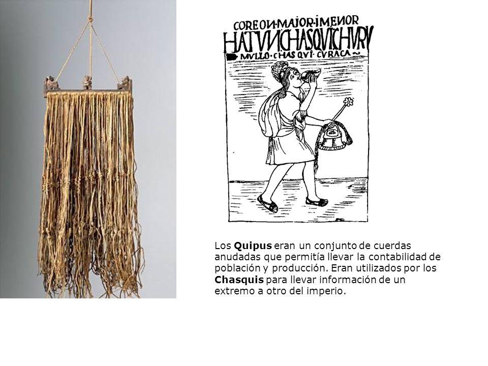 Los Quipus eran un conjunto de cuerdas anudadas que permitía llevar la contabilidad de población y producción.