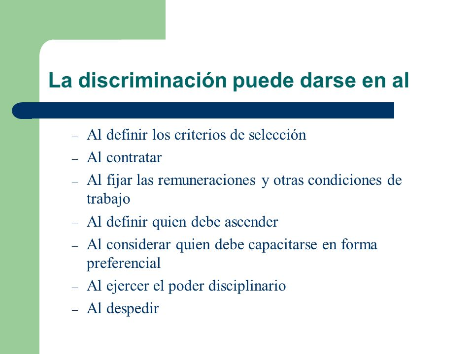 La discriminación puede darse en al