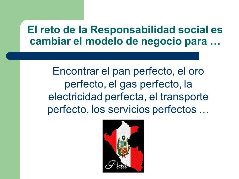El reto de la Responsabilidad social es cambiar el modelo de negocio para …