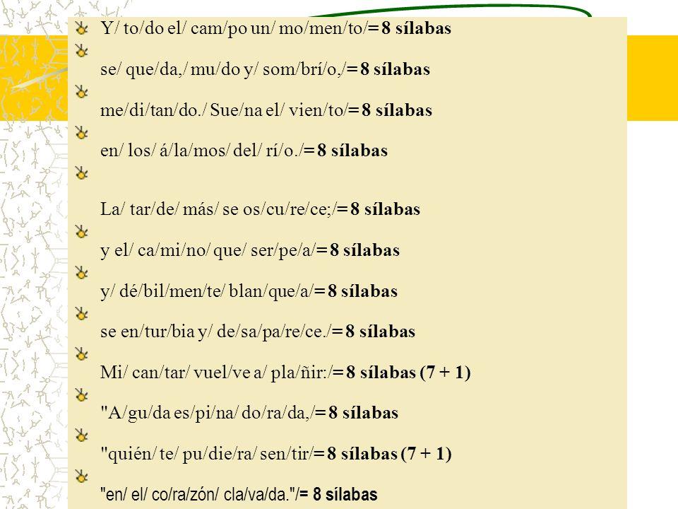 Y/ to/do el/ cam/po un/ mo/men/to/= 8 sílabas